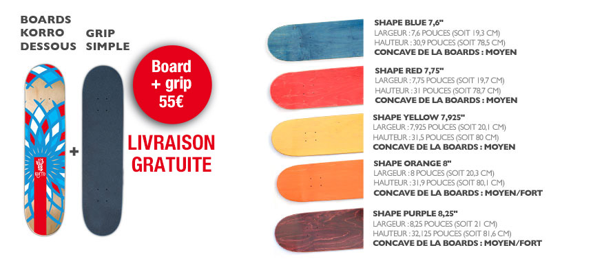 Boards Korro Skateboards : 5 shapes au choix à 44,90€