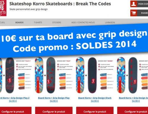 Soldes 2014 : -10€ sur ta board avec grip design !